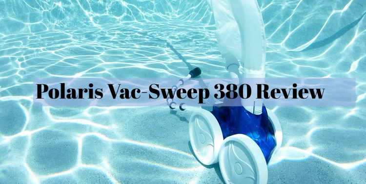 Best Polaris Vac-Sweep 380 Pressure Side Pool Cleaner Review Guide For 2021-2022